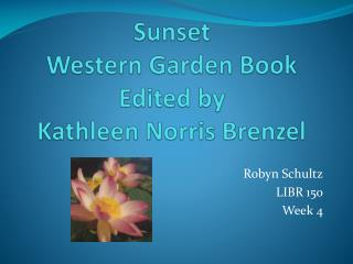 Sunset  Western Garden Book Edited by  Kathleen Norris Brenzel