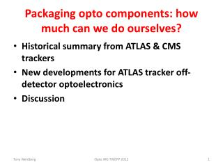 Packaging  opto  components: how much can we do ourselves?