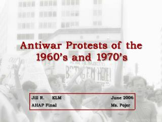 Antiwar Protests of the 1960 s and 1970 s