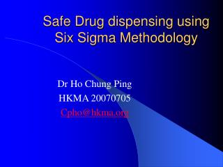 Safe Drug dispensing using Six Sigma Methodology