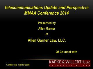 Telecommunications Update and Perspective MMAA Conference 2014
