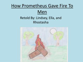 How Prometheus Gave Fire To Men