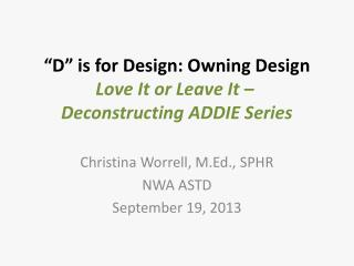 """D"" is for Design: Owning Design Love It or Leave It –  Deconstructing ADDIE Series"