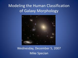 Modeling the Human Classification of Galaxy Morphology