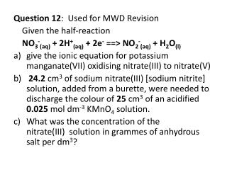 Question 12 :  Used for MWD Revision  	Given the half-reaction