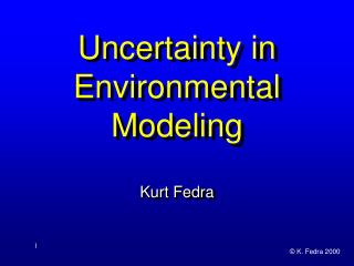 Uncertainty in Environmental Modeling