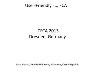 User-Friendly  Fuzzy  FCA