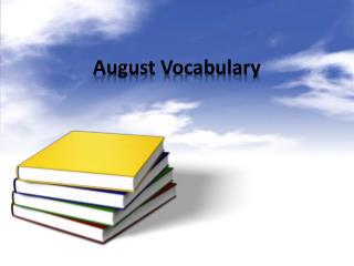 August Vocabulary