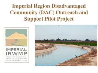 Imperial Region Disadvantaged Community (DAC) Outreach and Support Pilot Project