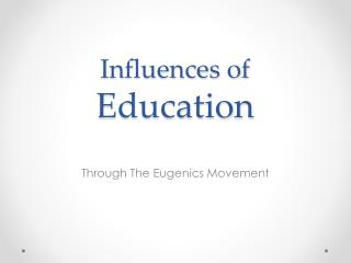 Influences of Education