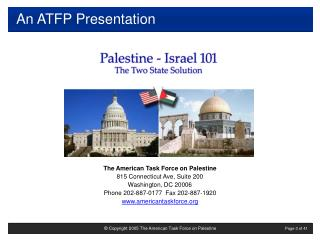 The American Task Force on Palestine 815 Connecticut Ave, Suite 200 Washington, DC 20006 Phone 202-887-0177 Fax 202-887