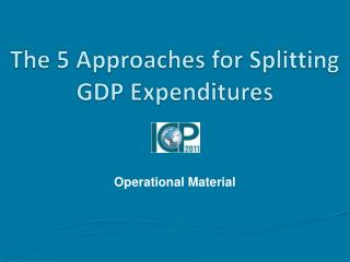 The 5 Approaches for Splitting GDP Expenditures