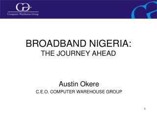 BROADBAND NIGERIA: THE JOURNEY AHEAD