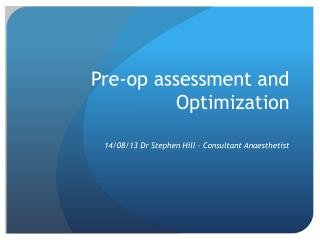 Pre-op assessment and Optimization