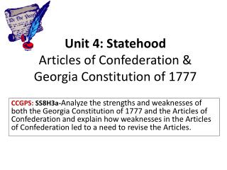 Unit 4: Statehood Articles of Confederation & Georgia Constitution of 1777