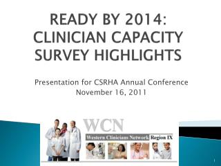 READY BY 2014: CLINICIAN CAPACITY SURVEY HIGHLIGHTS