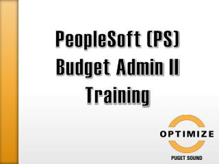 PeopleSoft (PS) Budget Admin II Training