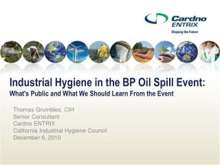 Industrial Hygiene in the BP Oil Spill Event:  What's Public and What We Should Learn From the Event