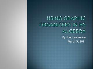 Using Graphic Organizers in HS Algebra