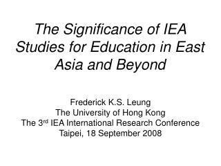 The Significance of IEA Studies for Education in East Asia and Beyond