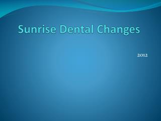 Sunrise Dental Changes