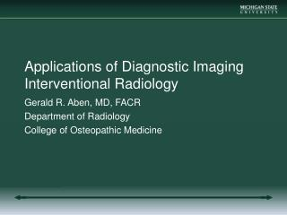 Applications of Diagnostic Imaging Interventional Radiology
