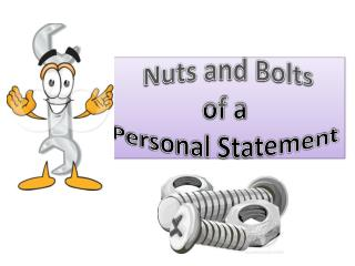 Nuts and Bolts of a  Personal Statement