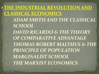 THE INDUSTRIAL REVOLUTION AND CLASSICAL ECONOMICS ADAM SMITH AND THE CLASSICAL SCHOOL