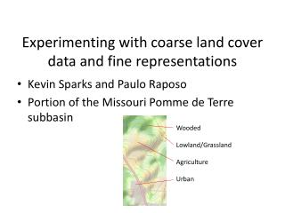Experimenting  with coarse land cover data and fine representations