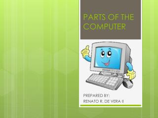 PARTS OF THE COMPUTER