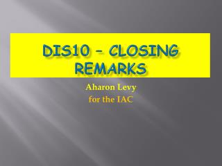 DIS10 – closing remarks