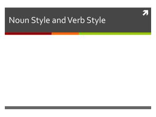 Noun Style and Verb Style