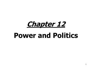 Chapter 12 Power and Politics