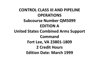CONTROL CLASS III AND PIPELINE OPERATIONS Subcourse Number QM5099 EDITION A