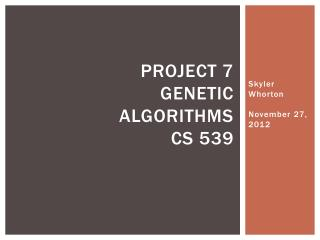 Project 7 Genetic algorithms CS 539