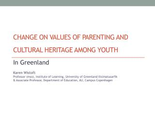 Change  on values of parenting and cultural heritage among youth