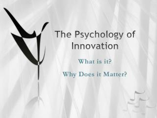 The Psychology of Innovation