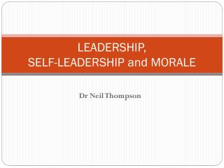 LEADERSHIP, SELF-LEADERSHIP and MORALE
