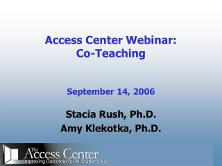 Access Center Webinar: Co-Teaching September 14, 2006