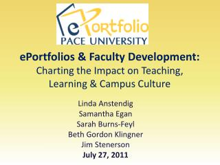 ePortfolios & Faculty Development:  Charting the Impact on Teaching,  Learning & Campus Culture