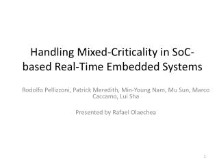 Handling Mixed-Criticality in SoC-based Real-Time Embedded Systems