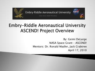 Embry-Riddle Aeronautical University ASCEND! Project Overview