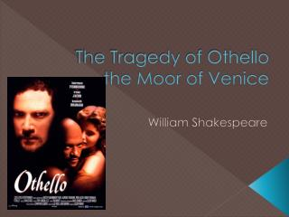 The Tragedy of Othello the Moor of Venice