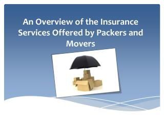 An Overview of the Insurance Services Offered by Packers and Movers