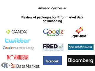 Arbuzov  Vyacheslav Review of packages for R for market data  downloading