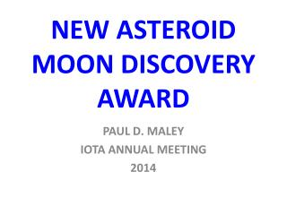 NEW ASTEROID MOON DISCOVERY AWARD