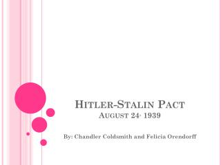 Hitler-Stalin Pact August 24 ,  1939
