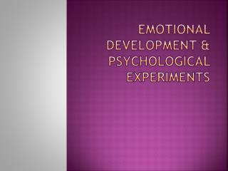 Emotional Development & Psychological Experiments
