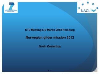 CT2 Meeting 5-6 March 2013 Hamburg Norwegian glider mission 2012 Svein Oesterhus