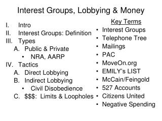 Interest Groups, Lobbying  Money